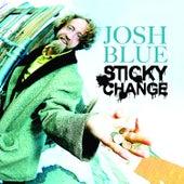 Play & Download Sticky Change by Josh Blue | Napster