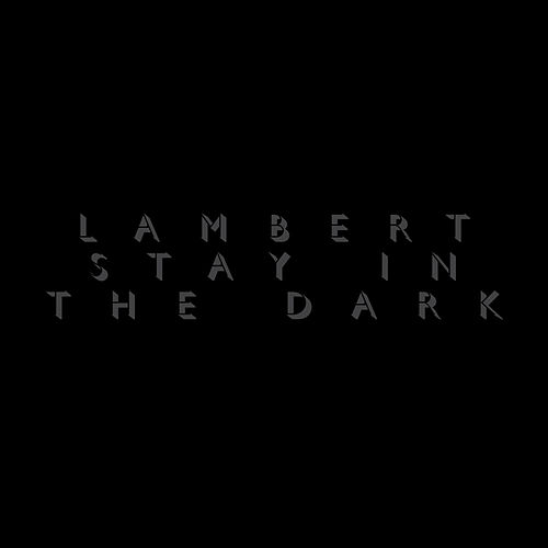 Play & Download Stay in the Dark by Lambert | Napster