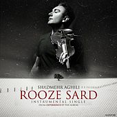 Play & Download Rooze Sard (Instrumental) by Shadmehr Aghili | Napster