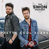 Play & Download Pretty Cool Scars by The Swon Brothers | Napster