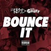 Bounce It by Lil Goofy