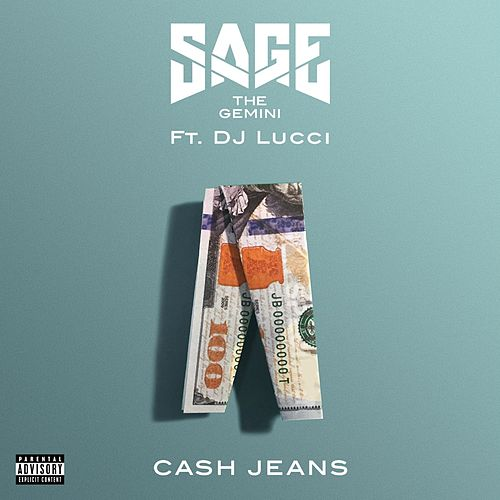 Play & Download Cash Jeans (feat. DJ Lucci) by Sage The Gemini | Napster