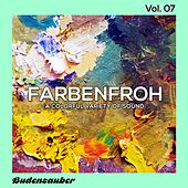 Play & Download Farbenfroh, Vol. 7 by Various Artists | Napster