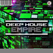 Deep House Empire, Vol. 6 by Various Artists