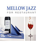 Play & Download Mellow Jazz for Restaurant – Dinner with Friends, Jazz Cafe, Gentle Piano for Rest, Background Dinner Party Music, Piano Bar by Acoustic Hits | Napster