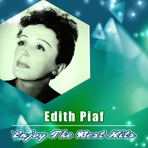 Enjoy the Best Hits by Edith Piaf