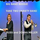 Play & Download Big Band Boogie by Take Two Variety Band (Russ and Donna Miller) | Napster