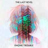 Play & Download Engine Trouble by The Last Revel | Napster
