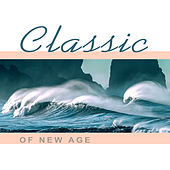 Play & Download Classic of New Age – Calming Sounds of Nature, Meditation, Yoga, Pilates, Best New Age Music, Relaxing Music by New Age | Napster
