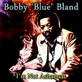 I'm Not Ashamed von Bobby Blue Bland