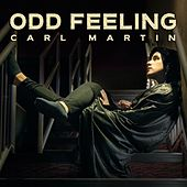 Play & Download Odd Feeling by Carl Martin | Napster