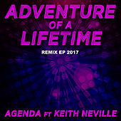 Adventure of a Lifetime 2017 (Remix EP) by The Agenda