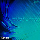 Tell It to My Heart 2017 (Remix EP) by The Agenda