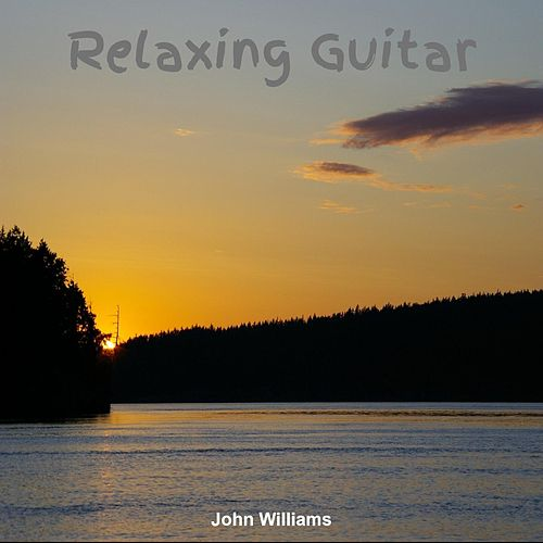 Play & Download Relaxing Guitar by John Williams | Napster