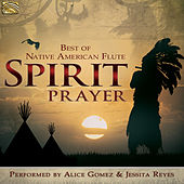 Spirit Prayer: Best of Native American Flute by Various Artists