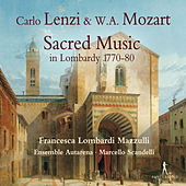 Play & Download Lenzi & Mozart: Sacred Music in Lombardy 1770-80 by Various Artists | Napster