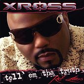 Play & Download Tell 'Em Tha Truth by Xross | Napster
