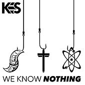 Play & Download We Know Nothing by Kes | Napster