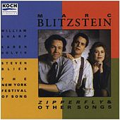 Play & Download Blitzstein: Zipperfly And Other Songs by William Sharp, Karen Holvik, Steven Blier | Napster