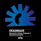Play & Download Reward Is More Cheese by Deadmau5 | Napster