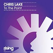 Play & Download To The Point by Chris Lake | Napster