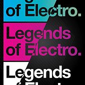 Play & Download Legends Of Electro Vol. 1 by Various Artists | Napster