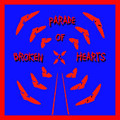 Parade Of Broken Hearts Vol. 2 by Various Artists
