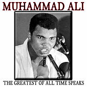 Play & Download The Greatest Of All Time Speaks by Muhammad Ali | Napster
