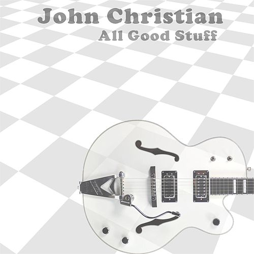 Play & Download All Good Stuff by John Christian | Napster