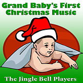 Grand Baby's First Christmas Music by The Jingle Bell Players
