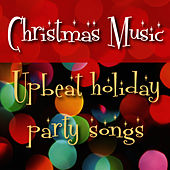 Play & Download Christmas Music: Upbeat Holiday Party Songs by Music-Themes | Napster
