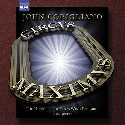 Play & Download John Corigliano (1938) Symphony No. 3 :Circus Maximus' Gazebo Dances for Wind Ensemble by Jerry Junkin | Napster