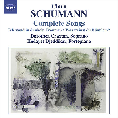 Clara Schumann: Complete Songs, Vol. 1 and 2 by Dorothea Craxton