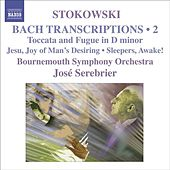 Bach-Stokowski II J.S.Bach - Leopold Stokowski Bach - Toccata and Fugue in D minor/ Fugue in C minor/ Fugue in G minor/ Adagio from Toccata and Fug by Jose Serebrier