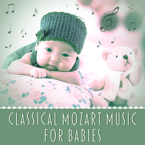 Classical Mozart Music for Babies – Instrumental Music for Children, Helpful for Relax and Stimulate Brain Development, Music for Babies by Baby Mozart Orchestra