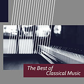 The Best of Classical Music - Frédéric Chopin, Wolfgang Amadeus Mozart, Franz Schubert by Piano: Classical Relaxation