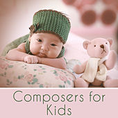 Play & Download Composers for Kids – Brilliant Music, Little Genius, Child Development, Instrumental Sounds for Baby, Beethoven, Schubert by Baby Activity Centre Baby Music | Napster