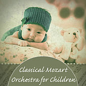 Play & Download Classical Mozart Orchestra for Children – Music for Babies to Growing Sense of Hearing, Classical Piano, Relaxing Music for Babies by Relaxing Piano Music Consort Baby Mozart Orchestra | Napster