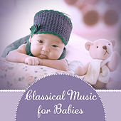 Play & Download Classical Music for Babies – Wonderful Instrumental Music for Babies, Improve Brain Possibility, Health, Development, Wise Baby by Relaxing Piano Music, Smart Baby Lullaby, Baby Lullaby | Napster