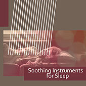 Play & Download Soothing Instruments for Sleep – Peaceful Music, Healing Lullabies, Stress Relief, Composers to Bed, Relaxing Music by Classical Piano Academy | Napster