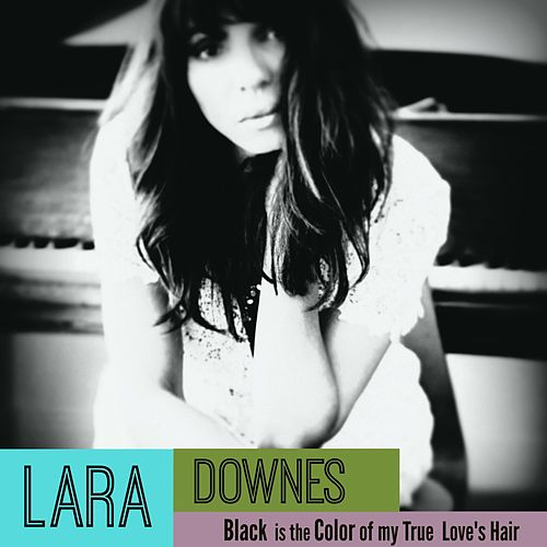 Play & Download Black Is the Color of My True Love's Hair by Lara Downes | Napster