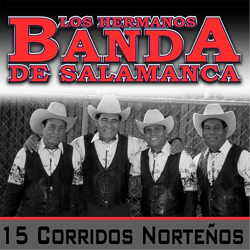 Play & Download 15 Corridos Norteños by Los Hermanos Banda De Salamanca | Napster