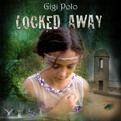 Locked Away de Gigi Polo