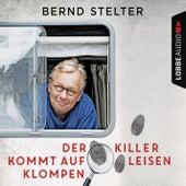 Der Killer kommt auf leisen Klompen (Gekürzt) by Bernd Stelter