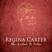Play & Download Ac-Cent-Tchu-Ate the Positive by Regina Carter | Napster