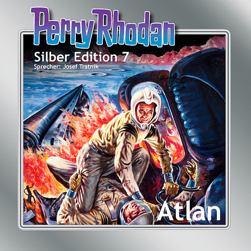 Atlan - Perry Rhodan - Silber Edition 7 von Clark Darlton, K. H. Scheer, Kurt Mahr, Kurt Brand