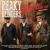 Peaky Blinders the Great Monster Mashup by Various Artists