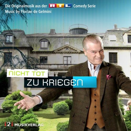 Play & Download Nicht tot zu kriegen (Die Originalmusik aus der RTL Comedy Serie) by Florian de Gelmini   Napster