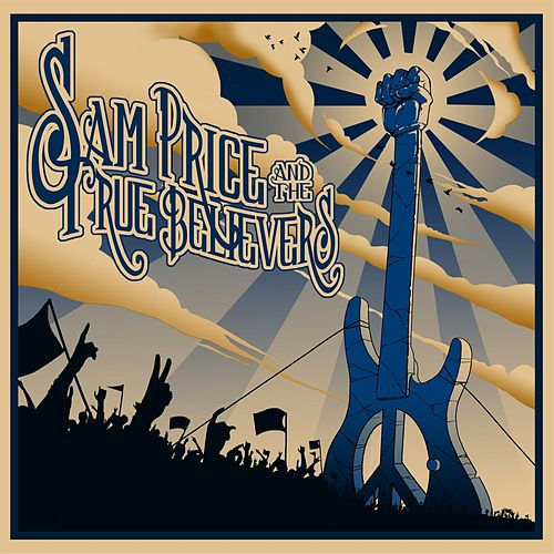 Play & Download Sam Price & the True Believers by Sam Price | Napster