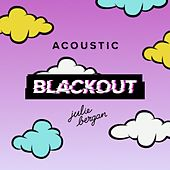 Play & Download Blackout (acoustic) by Julie Bergan | Napster